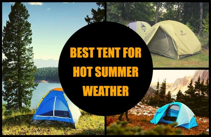 Best Tent For Hot Summer Weather